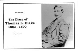 The Diary of Thomas L. Blake, 1883 - 1890